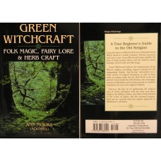 Green Witchcraft, Folk Magic, Fairy Lore and Herb Craft by Ann Moura