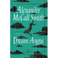 Dream Angus The Celtic God of Dreams - The Canons  Alexander McCall Smith