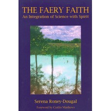 Faery Faith   by Serena Roney Dougal