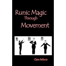 Runic Magic Through Movement   by Claire Belleni