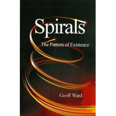 Spirals The Pattern of Existence   by Geoff Ward