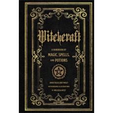 Witchcraft A Handbook of Magic, Spells, and Potions - Mystical Handbook  Anastasia Greywolf (compiler), Melissa West (illustrator)