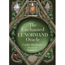 The Enchanted Lenormand Oracle 39 Magical Cards to Reveal Your True Self and Your Destiny  by Caitlín Matthews, Virginia Lee (illustrator)